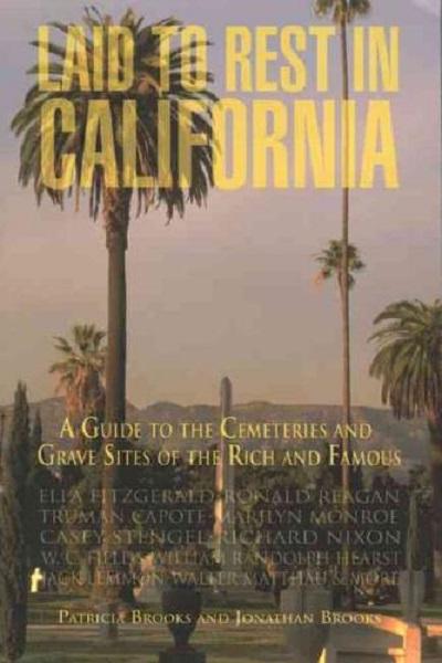 Необычный путеводитель Laid to Rest in California от Patricia Brooks и Jonathan Brooks