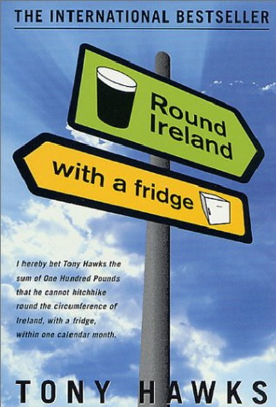 Необычный путеводитель Round Ireland with a Fridge от Tony Hawks