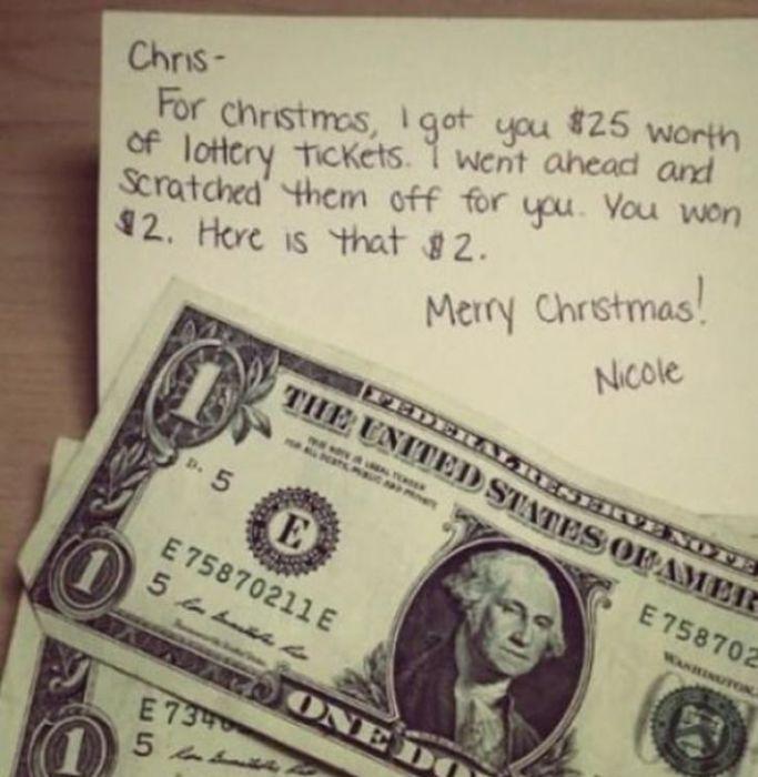 «Сначала я хотел подарить тебе 25$, но по дороге я купил на эти деньги лотерейных билетов для тебя. Поздравляю, ты выиграл 2$!».