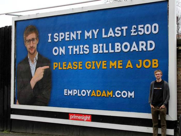 Резюме на плакате - «Я потратил последние 500 фунтов на билборд. Возьмите меня пожалуйста на роботу.»