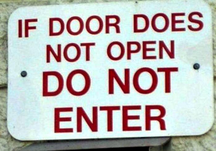«Если дверь не открывается, не входите».