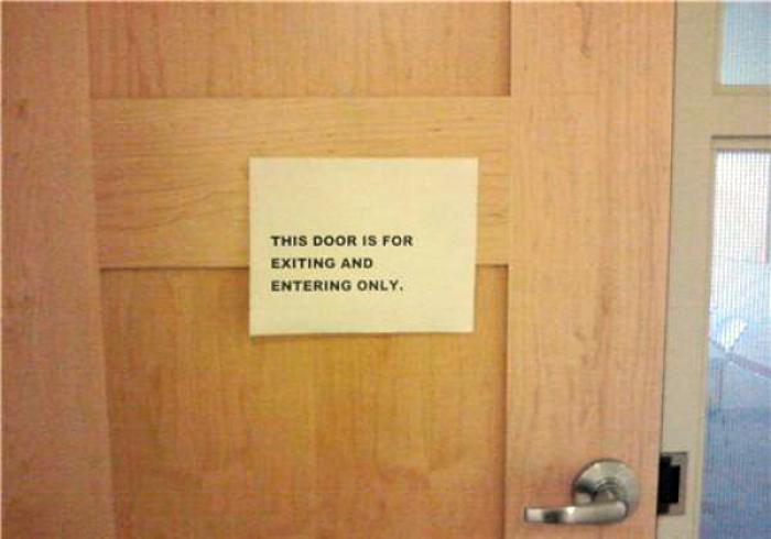 «Дверь только для входа и выхода».